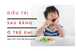 Trẻ 1 tuổi bị sâu răng, Trẻ 3 tuổi bị sâu răng hàm phải làm sao, Điều trị sâu răng ở trẻ em, Chữa sâu răng cho trẻ 4 tuổi, Be bị sâu răng hàm sữa, Em bé bị sâu răng, Cách chữa đau răng